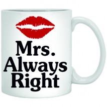 Чаша Mrs. Always Right